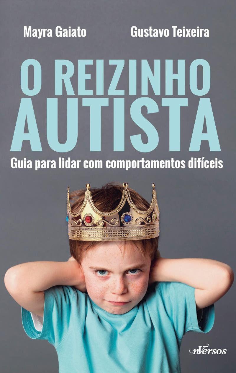 Livro Reizinho Autista - Guia Para Lidar Com Comportamentos Difíceis