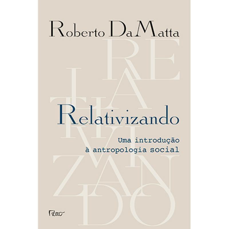 Livro Relativizando - Uma Introdução À Antropologia Social  - Aprova Cursos