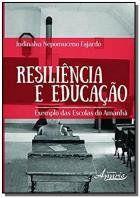 Livro RESILIENCIA E EDUCACAO: EXEMPLO DAS ESCOLAS DO AMA