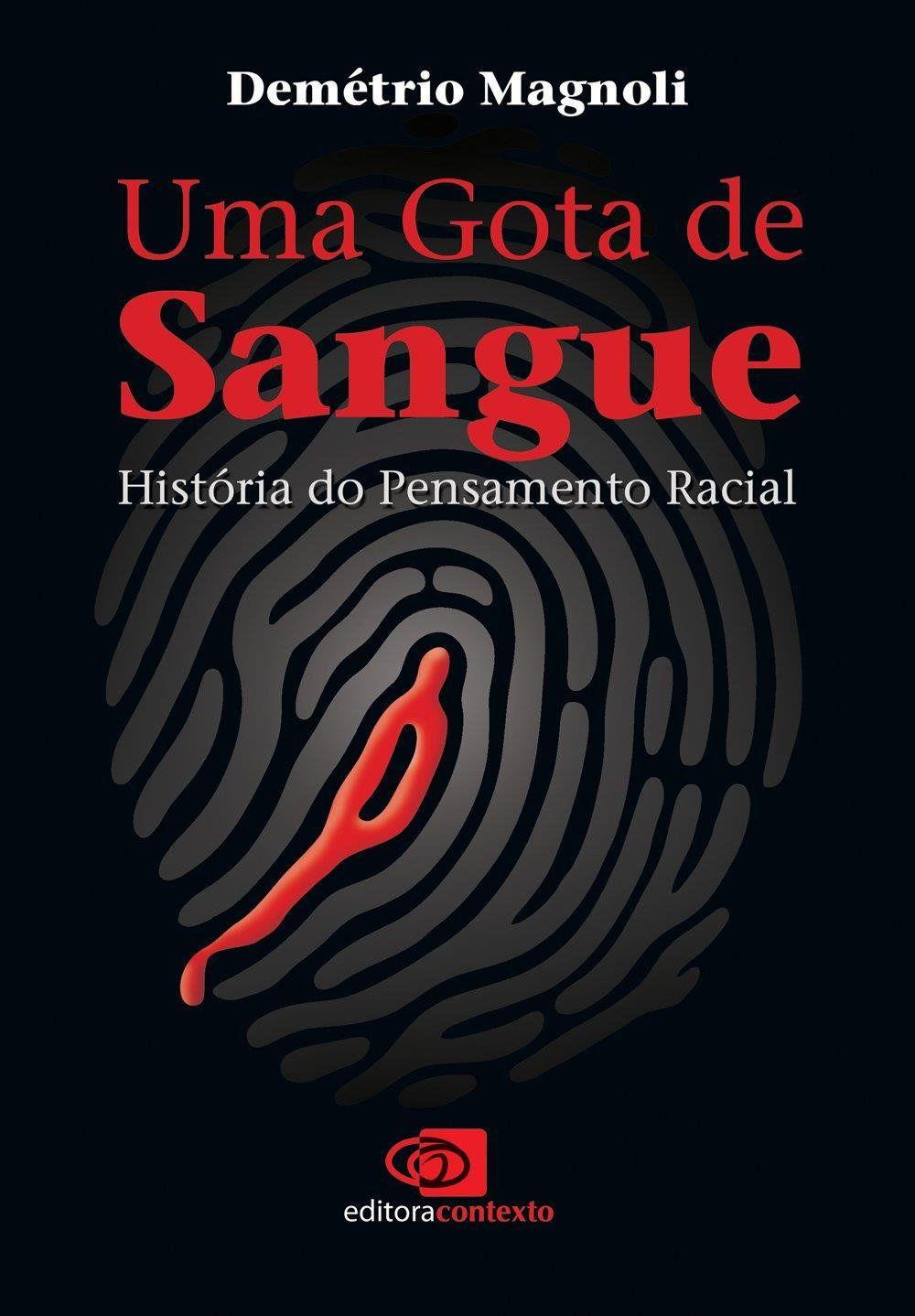Livro Uma Gota de Sangue - Historia do Pensamento Racial