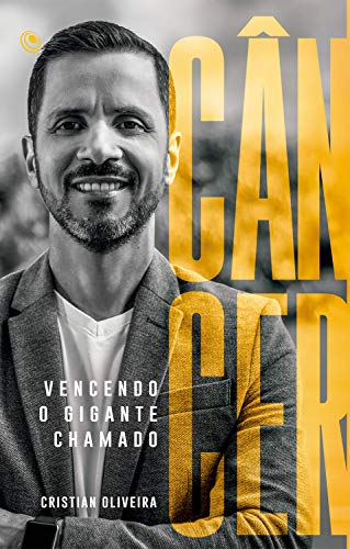 VENCENDO O GIGANTE CHAMADO CÂNCER