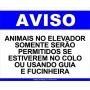 PLACA AVISO - ANIMAIS NO ELEVADOR
