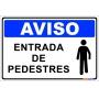 PLACA AVISO - ENTRADA DE PEDESTRES