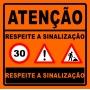 PLACA SINALIZAÇÃO DE OBRAS - ATENÇÃO RESPEITE A SINALIZAÇÃO