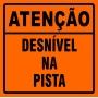 PLACA SINALIZAÇÃO DE OBRAS - DESNÍVEL NA PISTA