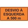 PLACA SINALIZAÇÃO DE OBRAS - DESVIO À ESQUERDA A 500 M