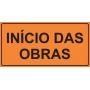 PLACA SINALIZAÇÃO DE OBRAS - INÍCIO DAS OBRAS