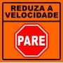 PLACA SINALIZAÇÃO DE OBRAS - REDUZA A VELOCIDADE - PARE