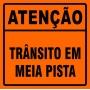 PLACA SINALIZAÇÃO DE OBRAS - TRÂNSITO EM MEIA PISTA