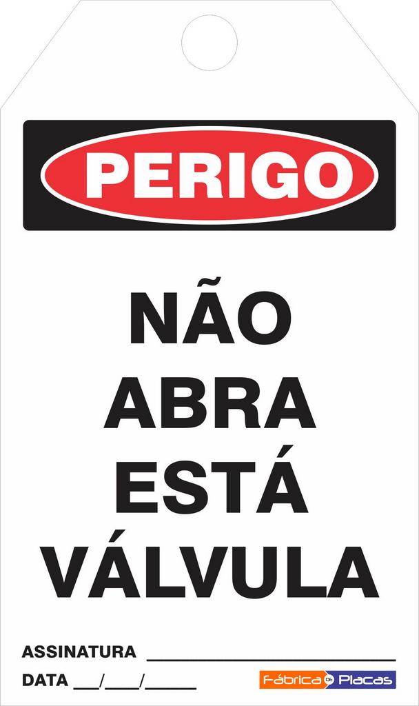 CARTÃO DE TRAVAMENTO - PERIGO NÃO ABRA ESTÁ VÁLVULA