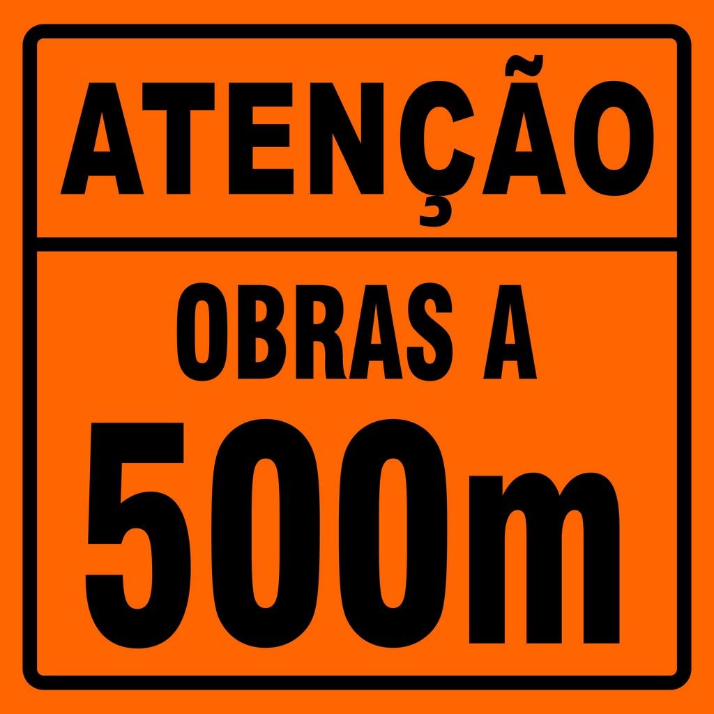 PLACA SINALIZAÇÃO DE OBRAS - ATENÇÃO OBRAS A 500 METROS