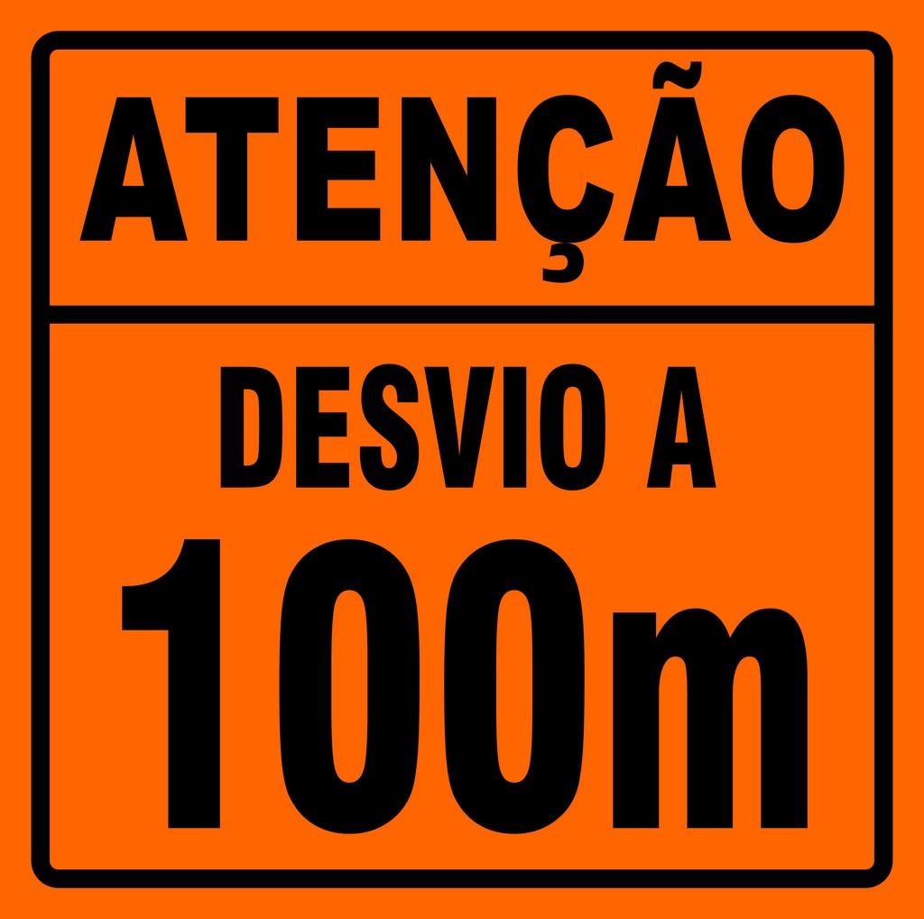 PLACA SINALIZAÇÃO DE OBRAS - DESVIO A 100 METROS