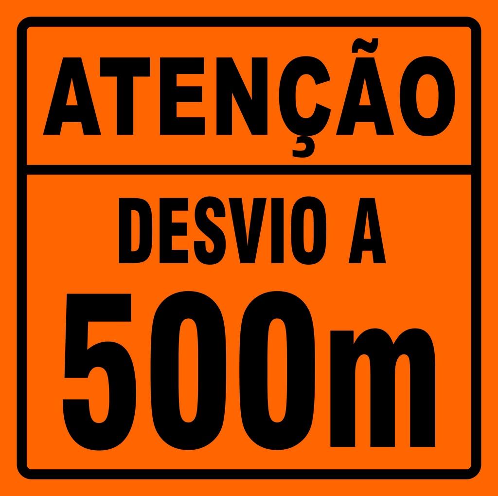 PLACA SINALIZAÇÃO DE OBRAS - DESVIO A 500 METROS