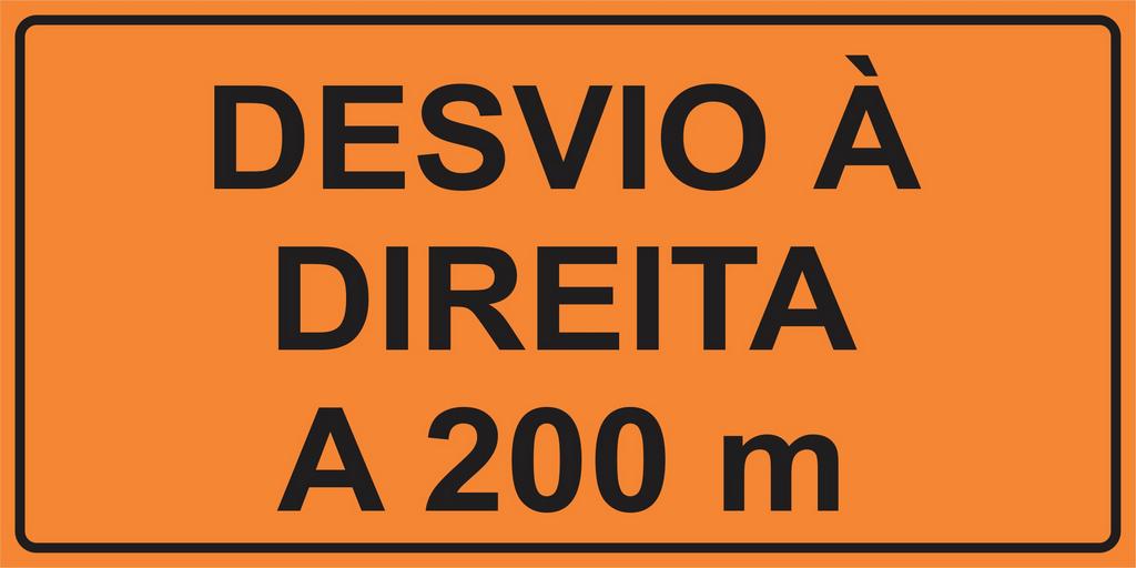 PLACA SINALIZAÇÃO DE OBRAS - DESVIO À DIREITA A 200 M