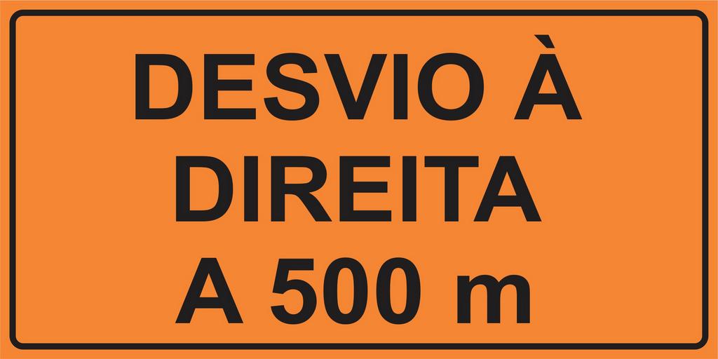 PLACA SINALIZAÇÃO DE OBRAS - DESVIO À DIREITA A 500 M
