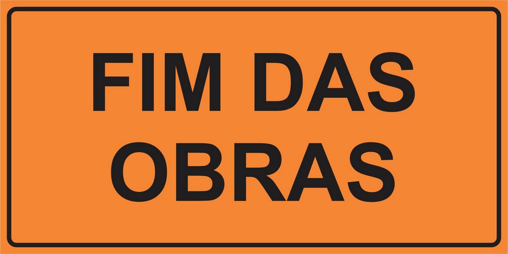 PLACA SINALIZAÇÃO DE OBRAS - FIM DE OBRAS