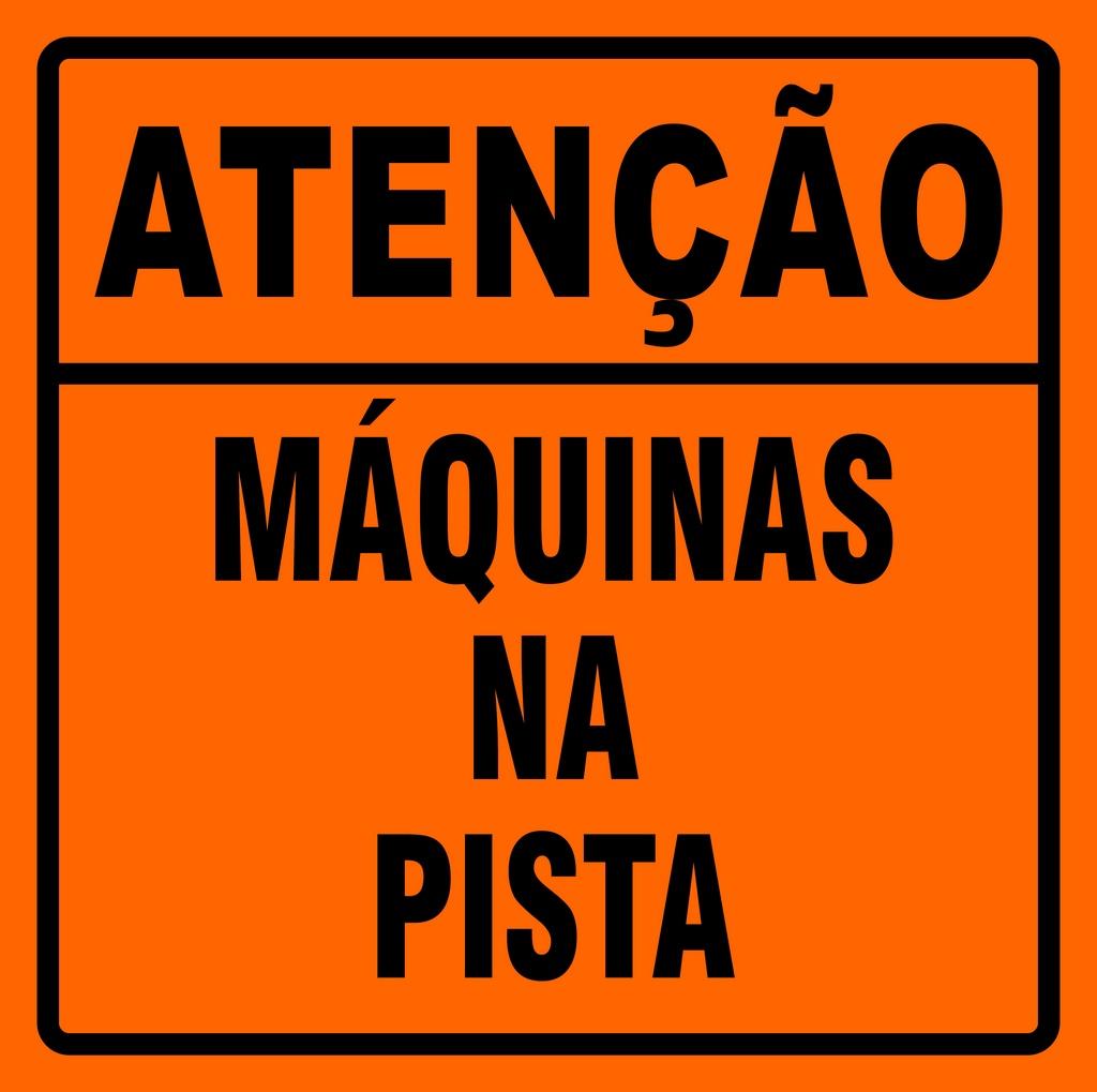 PLACA SINALIZAÇÃO DE OBRAS - MÁQUINAS NA PISTA