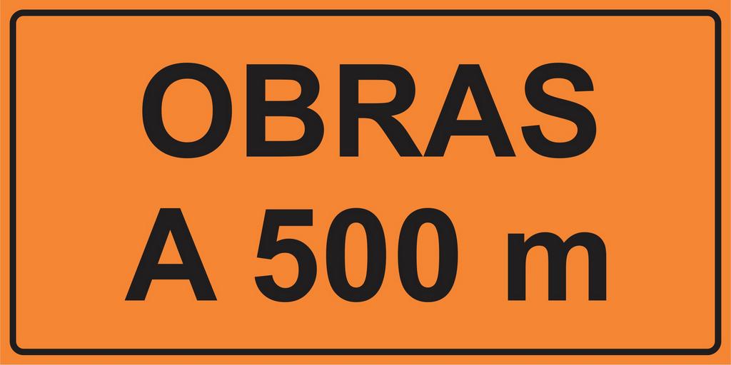 PLACA SINALIZAÇÃO DE OBRAS - OBRAS A 500 M - 200X100 CM