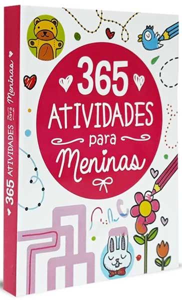 365 Atividades para Meninas - Temas Diversos - Para cada dia do Ano tem 01 Atividade - Perfeito para colorir, adivinhar, desvendar labirintos, ligar os pontos, somar e subtrair e muito mais!