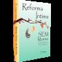 Reforma íntima sem martírio