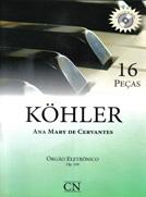 Método L. Kohler Órgão Eletrônico 16 Peças - Ana Mary Cervantes  - Teclasom Instrumentos Musicais Ltda