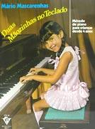 Duas Mãozinhas no Teclado - Mário Mascarenhas  - Teclasom Instrumentos Musicais Ltda