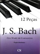 Método J. S. Bach Órgão Eletrônico - Ana Mary Cervantes  - Teclasom Instrumentos Musicais Ltda