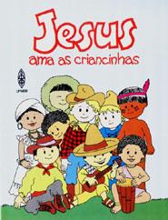 JESUS AMA AS CRIANCINHAS  - LOJA VIRTUAL UFMBB
