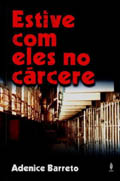 ESTIVE COM ELES NO CÁRCERE  - LOJA VIRTUAL UFMBB