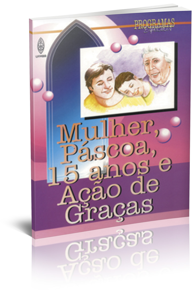 MULHER, PÁSCOA, 15 ANOS  E AÇÃO DE GRAÇAS  - LOJA VIRTUAL UFMBB