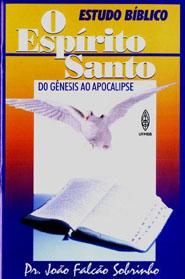 O ESPÍRITO SANTO DO GÊNESIS AO APOCALIPSE  - LOJA VIRTUAL UFMBB