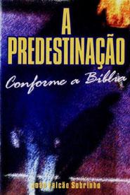 A PREDESTINAÇÃO  CONFORME A BÍBLIA  - LOJA VIRTUAL UFMBB