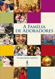 A FAMÍLIA DE ADORADORES  - LOJA VIRTUAL UFMBB
