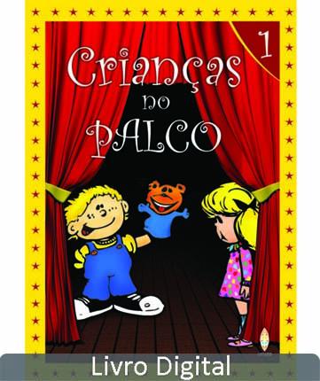 CRIANÇAS NO PALCO - LIVRO DIGITAL  - LOJA VIRTUAL UFMBB