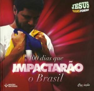 100 DIAS QUE IMPACTARÃO O BRASIL  - LOJA VIRTUAL UFMBB