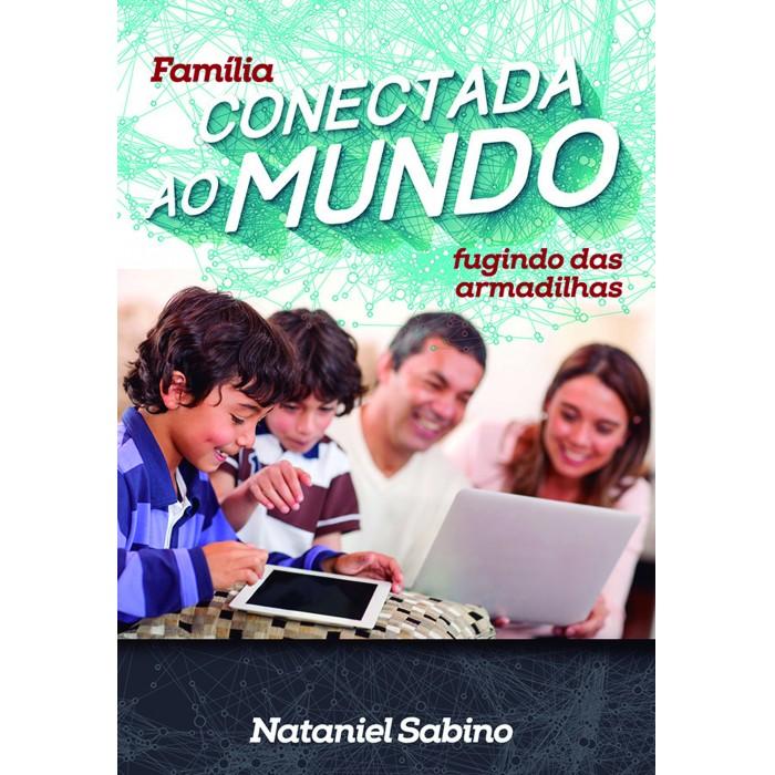FAMÍLIA CONECTADA AO MUNDO - FUGINDO DAS ARMADILHAS  - LOJA VIRTUAL UFMBB