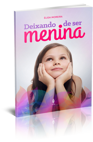 E-BOOK- DEIXANDO DE SER MENINA - LIVRO DIGITAL  - LOJA VIRTUAL UFMBB