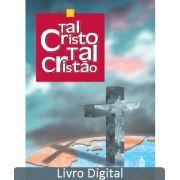 TAL CRISTO, TAL CRISTÃO - LIVRO DIGITAL