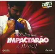 100 DIAS QUE IMPACTARÃO O BRASIL