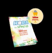 HORA DE SEMEAR - 120 IDEIAS PARA ENSINAR A BÍBLIA EM CASA