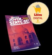 LIVRO DIGITAL -  JOVEM, SENTE-SE! - E-BOOK