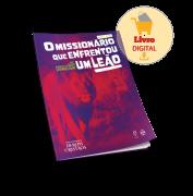 O MISSIONÁRIO QUE ENFRENTOU UM LEÃO - LIVRO DIGITAL