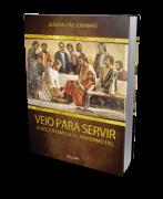 VEIO PARA SERVIR - JESUS, O EXEMPLO DO MORDOMO FIEL