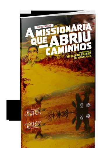 A MISSIONÁRIA QUE ABRIU CAMINHOS  - LOJA VIRTUAL UFMBB
