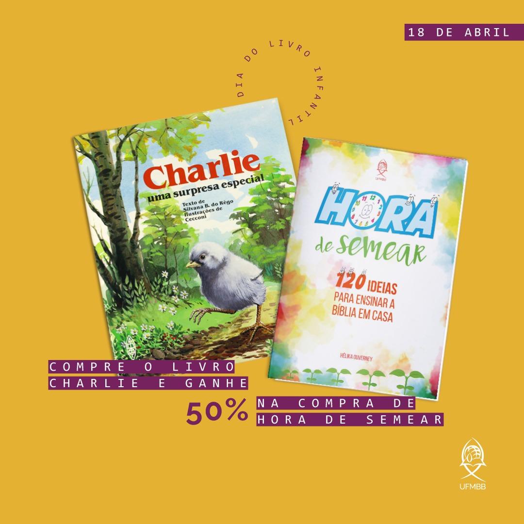 KIT CHARLIE - UMA  SURPRESA ESPECIAL + HORA DE SEMEAR  - LOJA VIRTUAL UFMBB