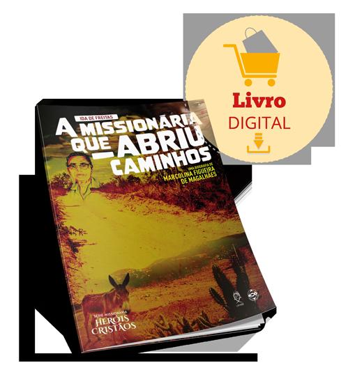 LIVRO DIGITAL - A MISSIONÁRIA QUE ABRIU CAMINHOS - FORMATO DIGITAL/PDF  - LOJA VIRTUAL UFMBB