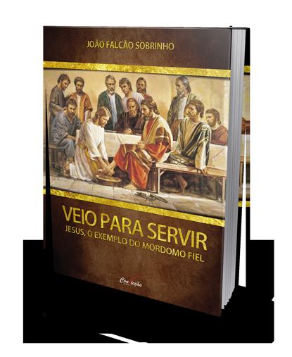 VEIO PARA SERVIR - JESUS, O EXEMPLO DO MORDOMO FIEL  - LOJA VIRTUAL UFMBB
