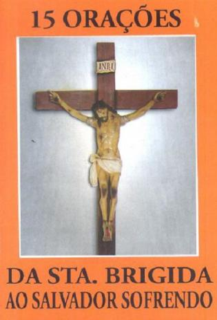15 Orações da Santa Brigida ao Sofredor Sofrendo  - VindVedShop - Distribuidora Catolica