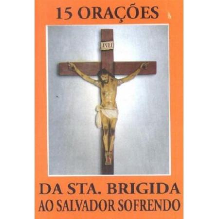 15 Orações da Santa Brigida ao Sofredor Sofrendo
