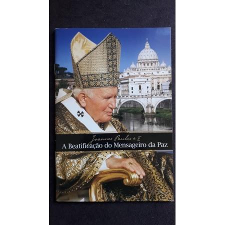 A Beatificação do Mensageiro da Paz - João Paulo II